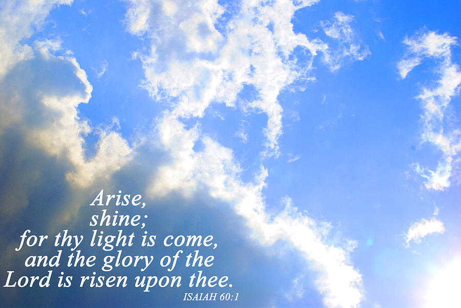 Scripture Photograph - Arise And Shine by Stephanie Grooms