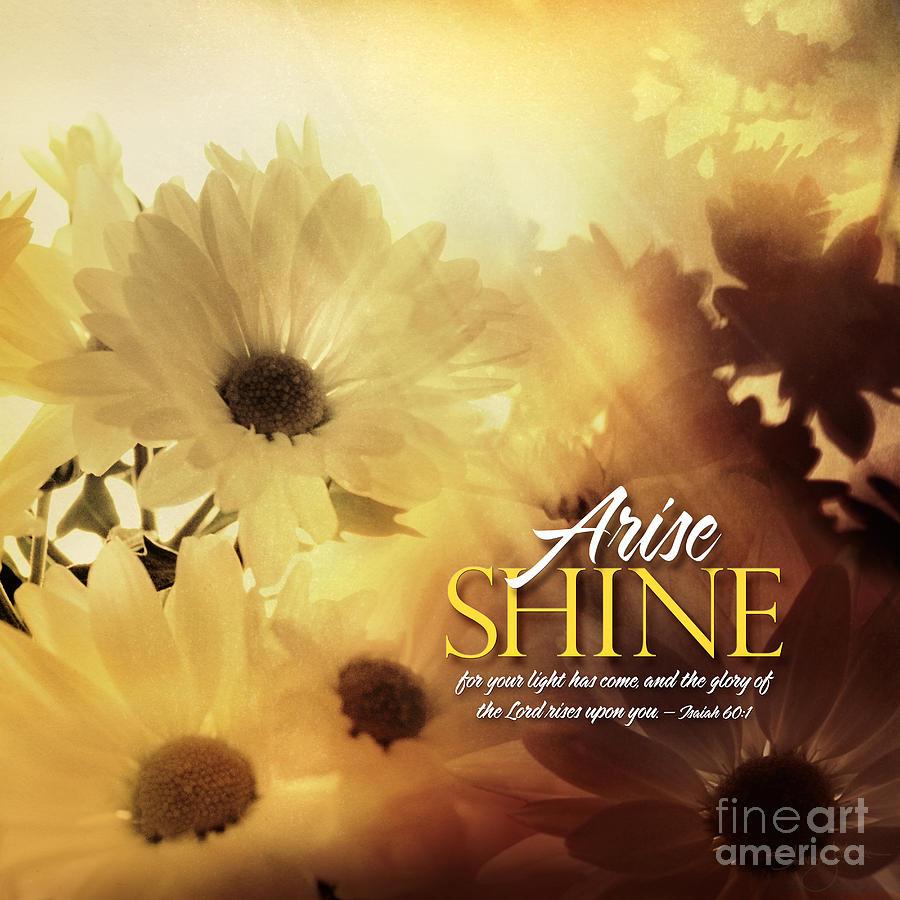 Arise Shine Photograph - Arise Shine by Shevon Johnson