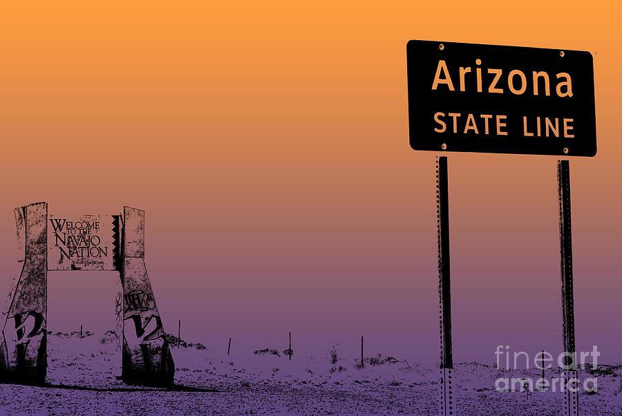 Arizona Photograph - Arizona State Line Usa by Janice Rae Pariza