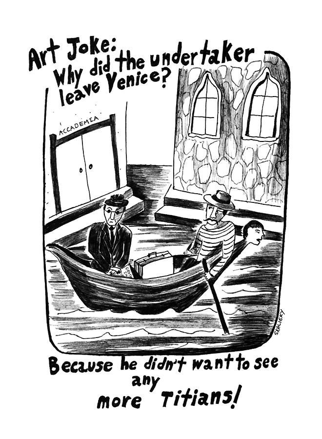 Art Joke: Why Did The Undertaker Leave Drawing by Stephanie Skalisk