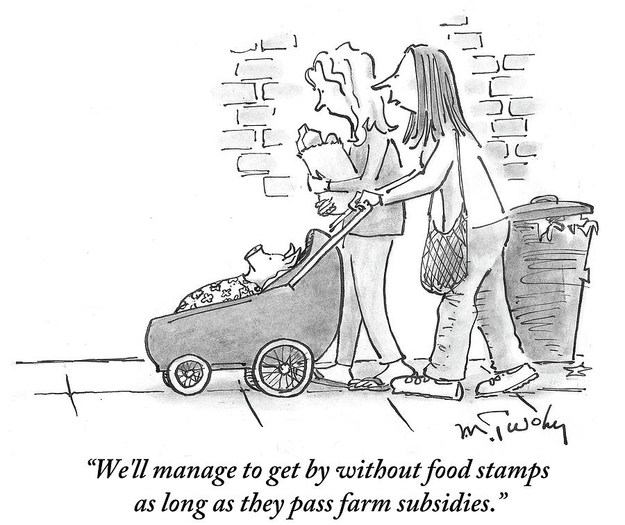 As Long As They Pass Farm Subsidies Drawing by Mike Twohy