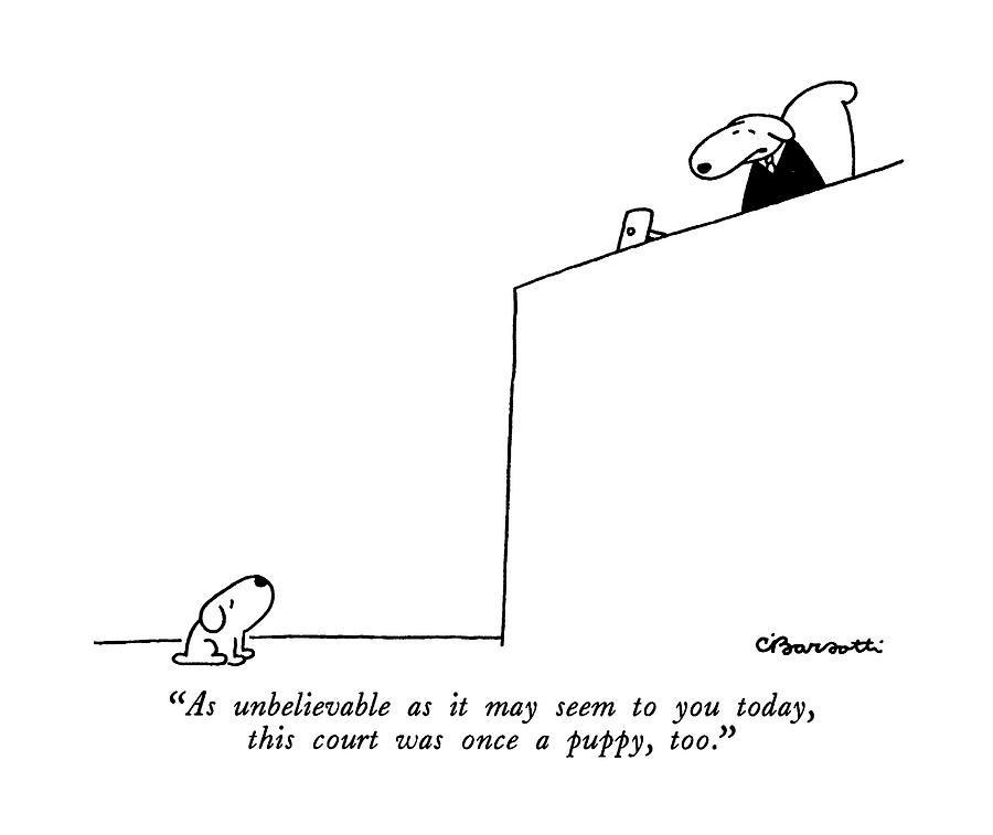 As Unbelievable As It May Seem To You Today Drawing by Charles Barsotti