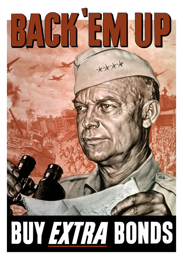 Wwii Painting - Back Em Up - General Eisenhower  by War Is Hell Store