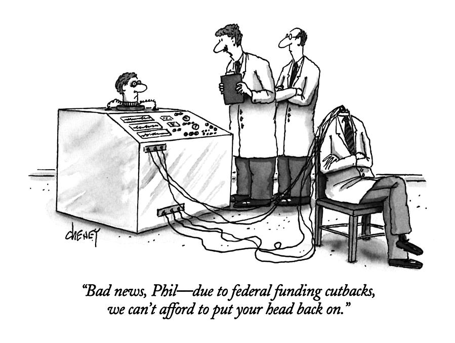 Bad News, Phil - Due To Federal Funding Cutbacks Drawing by Tom Cheney