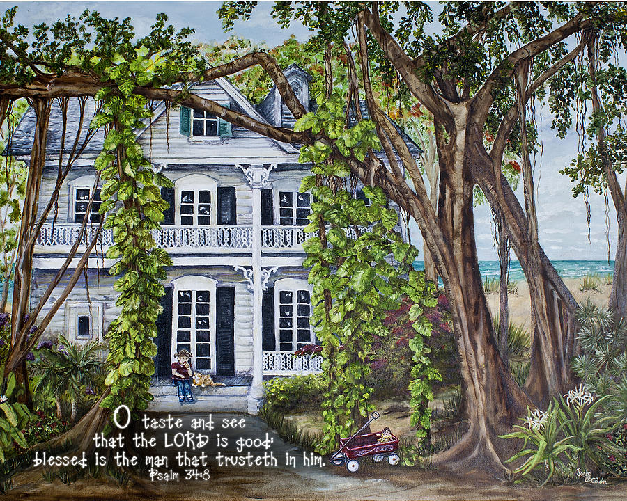 Key West Painting - Banyan Beach House Psalm 34 by Janis Lee Colon