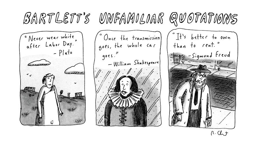 Bartletts Unfamiliar Quotations Drawing by Roz Chast