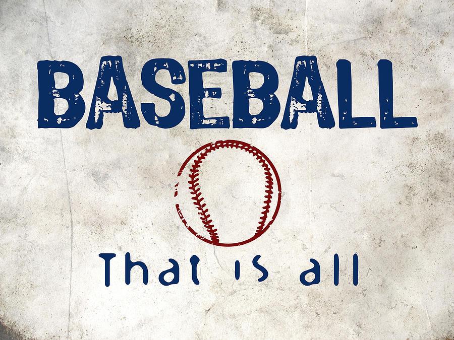 Baseball Digital Art - Baseball That Is All by Flo Karp