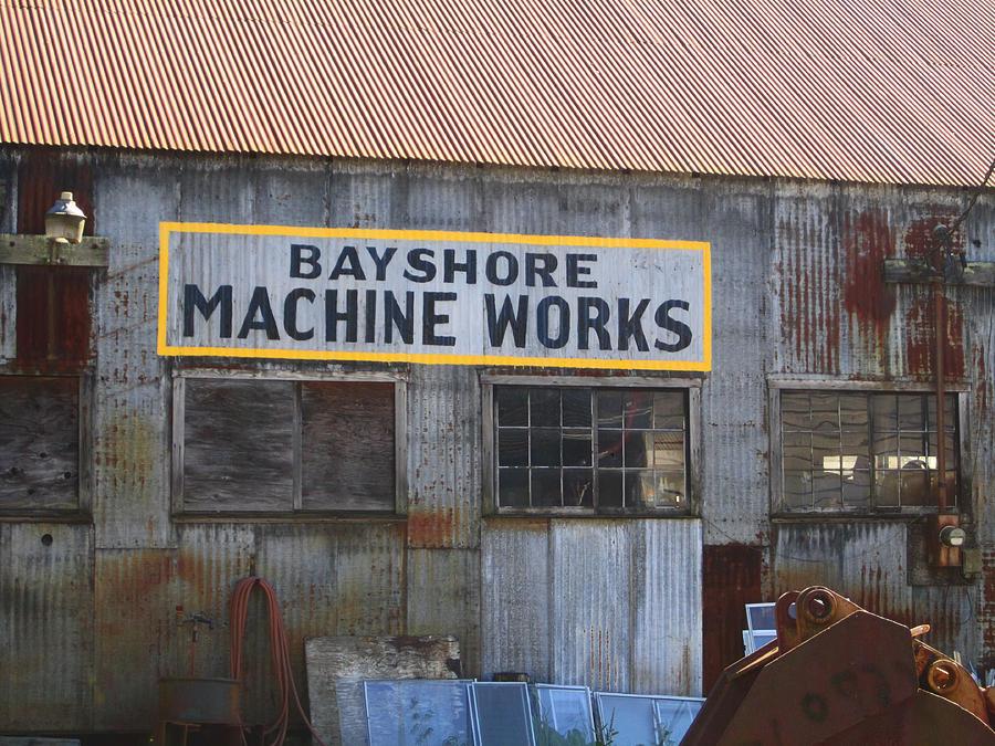 Bayshore Machine Works Sign Photograph - Bayshore Machine Works  by Kym Backland