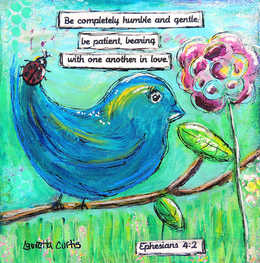 Mixed Media Painting - Be Completely Humble by Lauretta Curtis