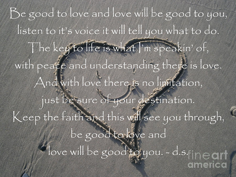 Love Photograph - Be Good To Love by Drew Shourd