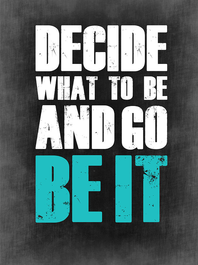 Motivational Digital Art - Be It Poster Grey by Naxart Studio