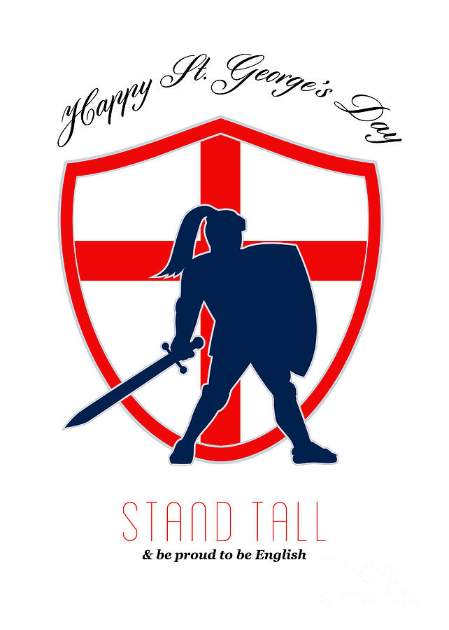 St George Digital Art - Be Proud To Be English Happy St George Day Poster by Aloysius Patrimonio