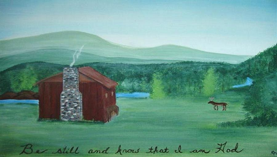 Country Painting - Be Still by Melanie Blankenship
