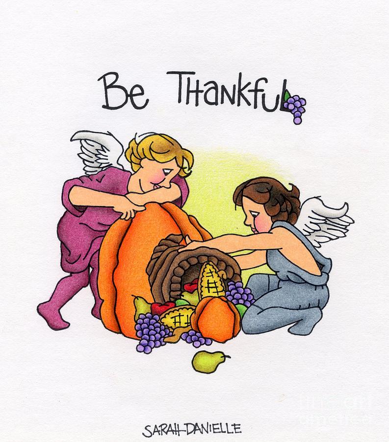 Angels Drawing - Be Thankful by Sarah Batalka