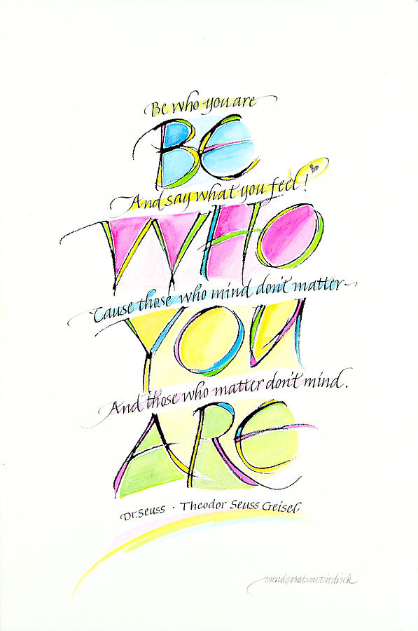Calligraphy Mixed Media - Be Who You Are by Wendy Watson Diedrich