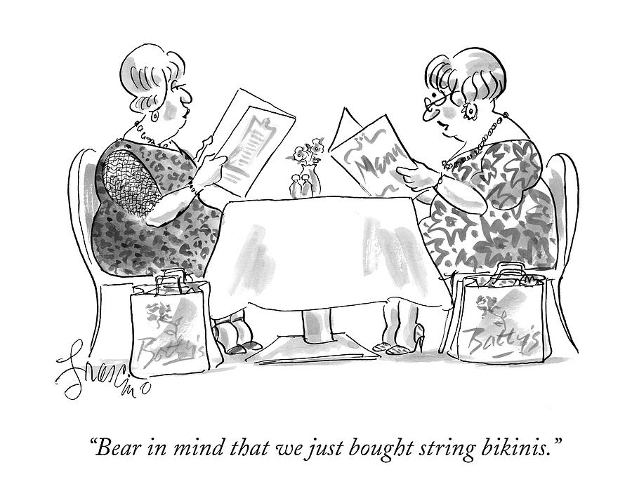 Bear In Mind That We Just Bought String Bikinis Drawing by Edward Frascino