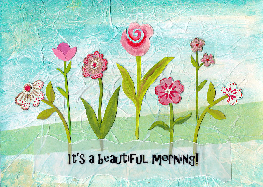 Beautiful Mixed Media - Beautiful Morning by Carla Parris