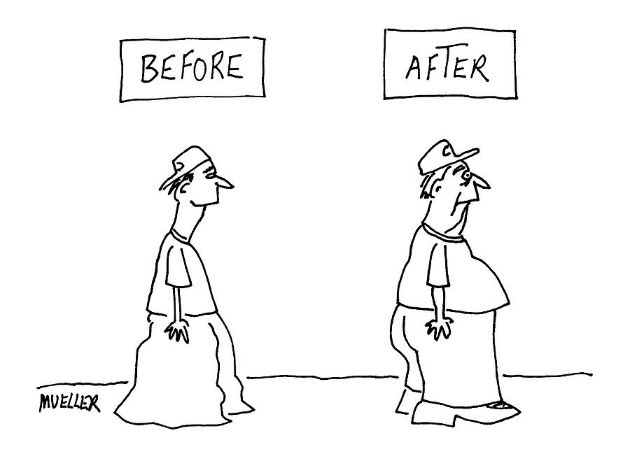 Before And After: Drawing by Peter Mueller
