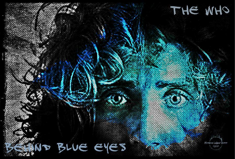 Behind Blue Eyes Digital Art - Behind Blue Eyes - The Who by Absinthe Art By Michelle LeAnn Scott