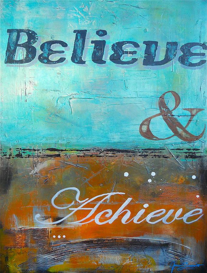 Vibrant Painting - Believe And Achieve II by Gino Savarino