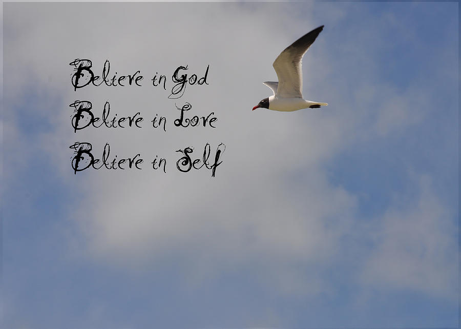 God Photograph - Believe In by Bill Cannon