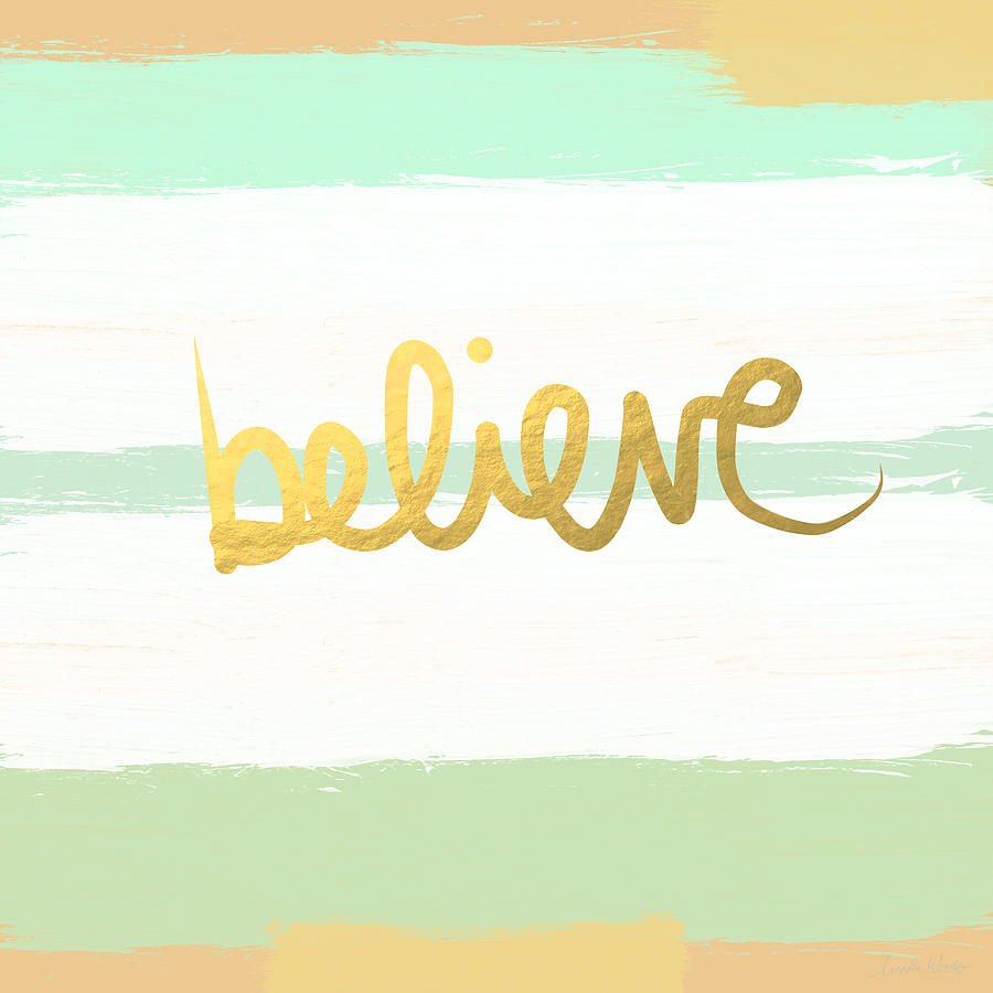 Believe Painting - Believe In Mint And Gold by Linda Woods
