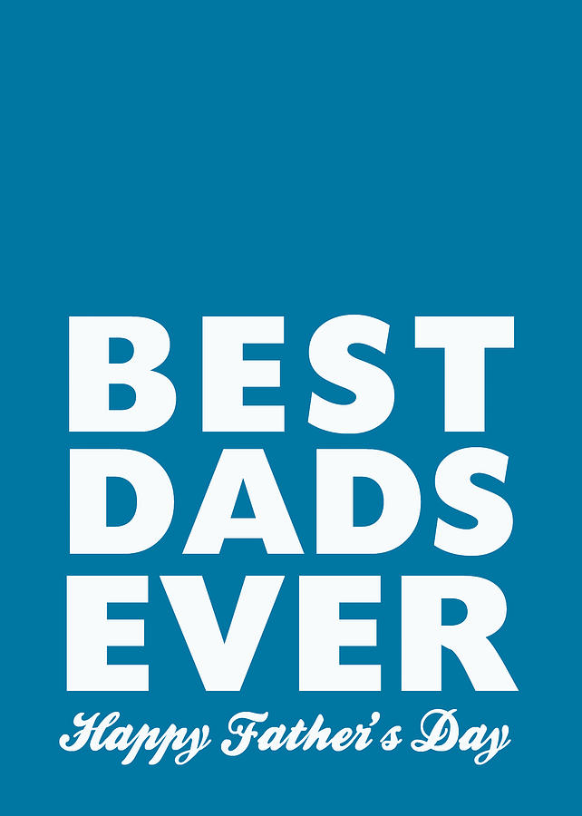 Two Dads Digital Art - Best Dads Ever- Fathers Day Card by Linda Woods