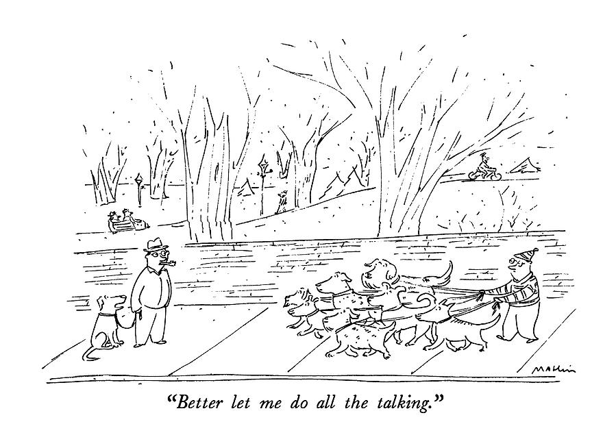 Better Let Me Do All The Talking Drawing by Michael Maslin