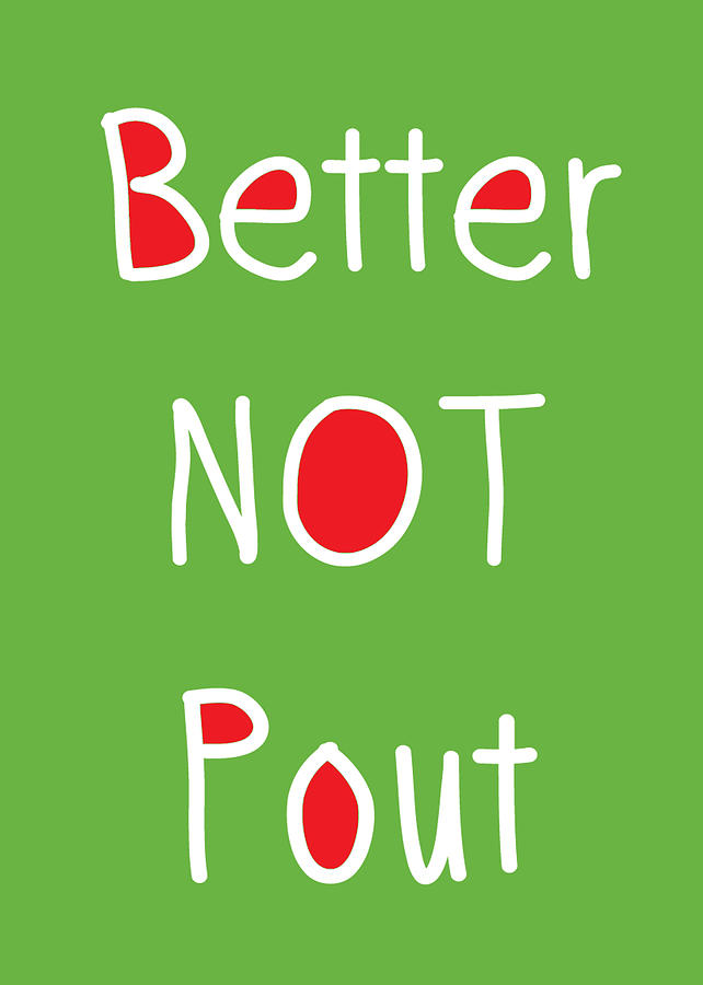 Better Not Pout - Green Red And White Digital Art