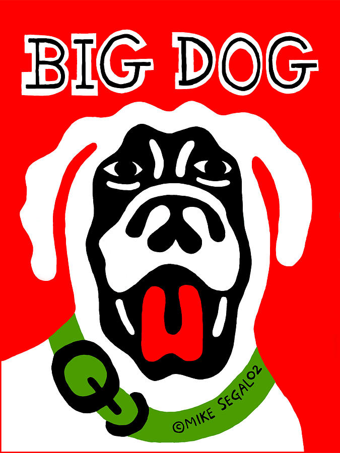 Dog Painting - Big Dog by Mike Segal