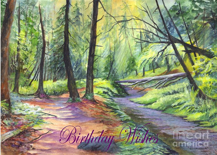 Birthday Greetings Painting - Birthday Wishes-a Woodland Path by Carol Wisniewski