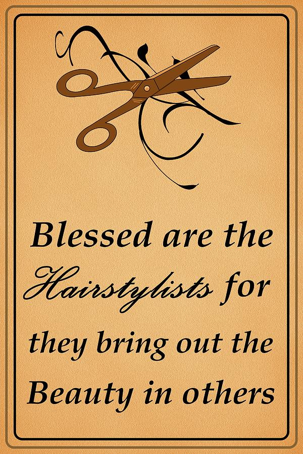 Hairstylist Digital Art - Blessed Are The Hairstylists  by Movie Poster Prints