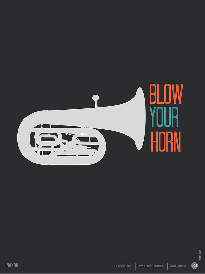 Quotes Digital Art - Blow Your Horn Poster by Naxart Studio