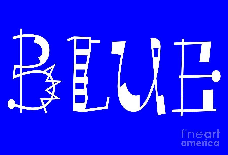 Blue Digital Art - Blue - Primary Color - Letter Art by Barbara Griffin