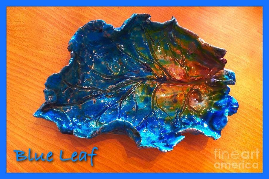 Leaf Ceramic Art - Blue Leaf Ceramic Design 3 by Joan-Violet Stretch