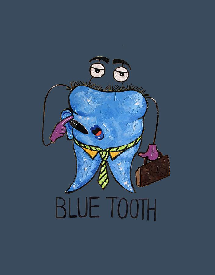 Blue Tooth Painting - Blue Tooth Dental Art By Anthony Falbo by Anthony Falbo