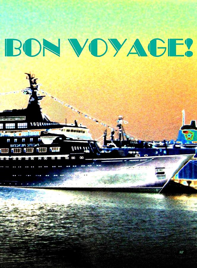 Bon Voyage Digital Art - Bon Voyage by Will Borden