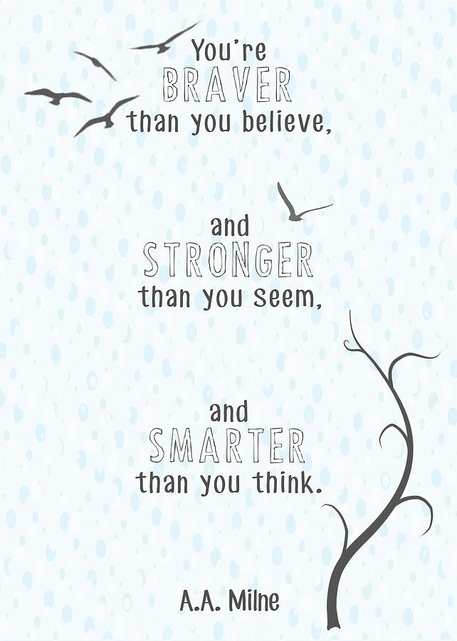 Winnie The Pooh Digital Art - Braver Stronger Smarter by Heather Applegate