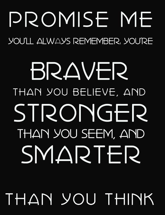 Promise Me Digital Art - Braver Stronger Smarter by Georgia Fowler