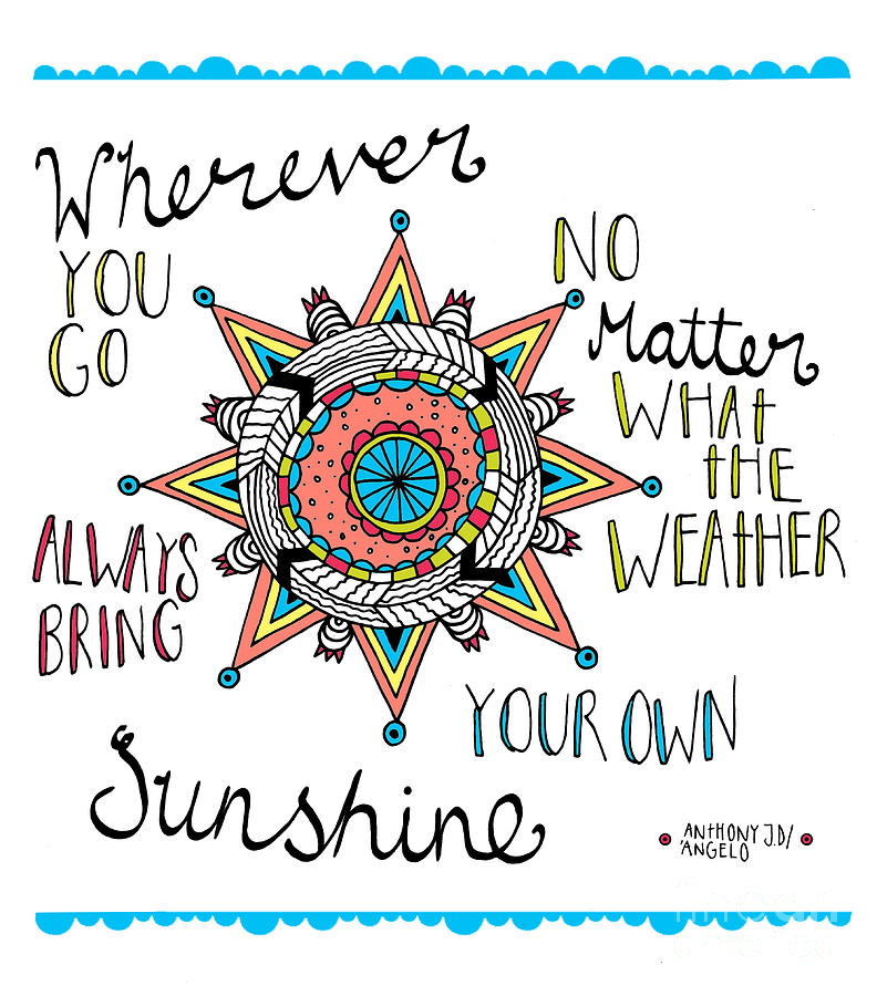 Quote Digital Art - Bring Your Own Sunshine by MGL Meiklejohn Graphics Licensing