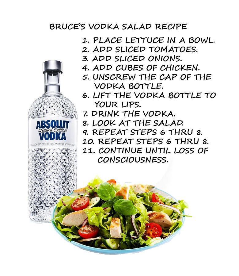 Vodka Photograph - Bruces Vodka Salad Recipe by Bruce Iorio