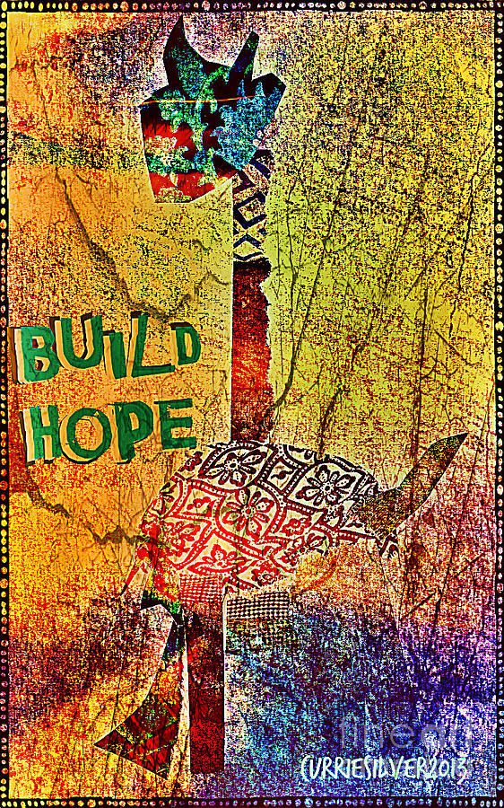 Build Hope Digital Art by Currie Silver