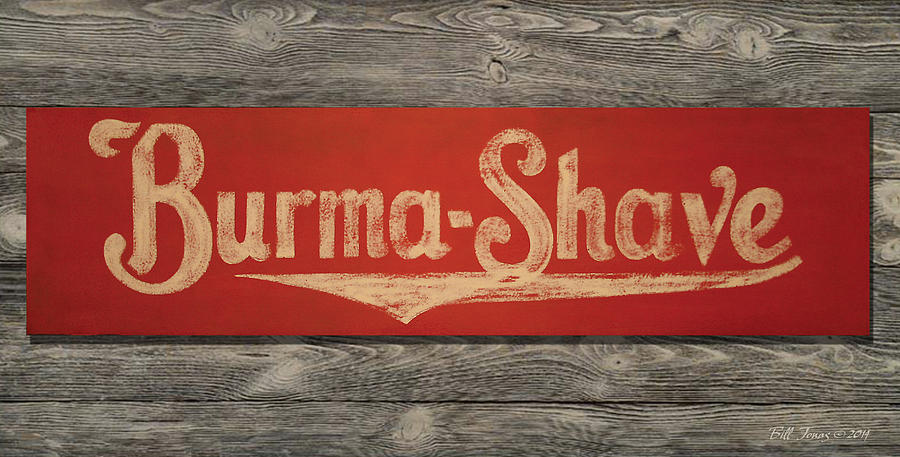 Sign Painting - Burma-shave Sign by Bill Jonas