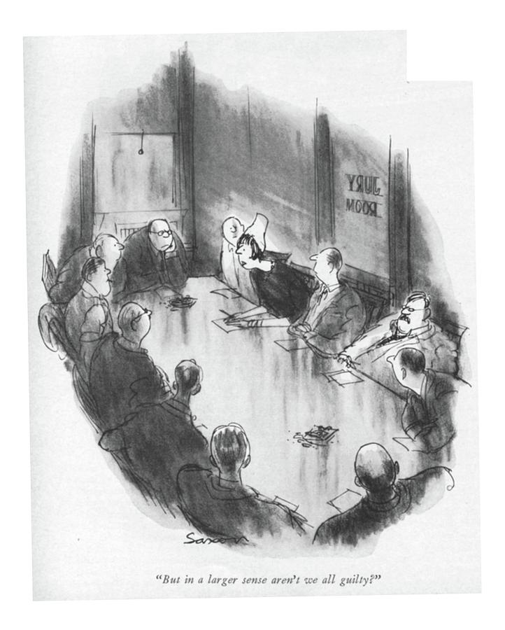 But In A Larger Sense Arent We All Guilty? Drawing by Charles Saxon