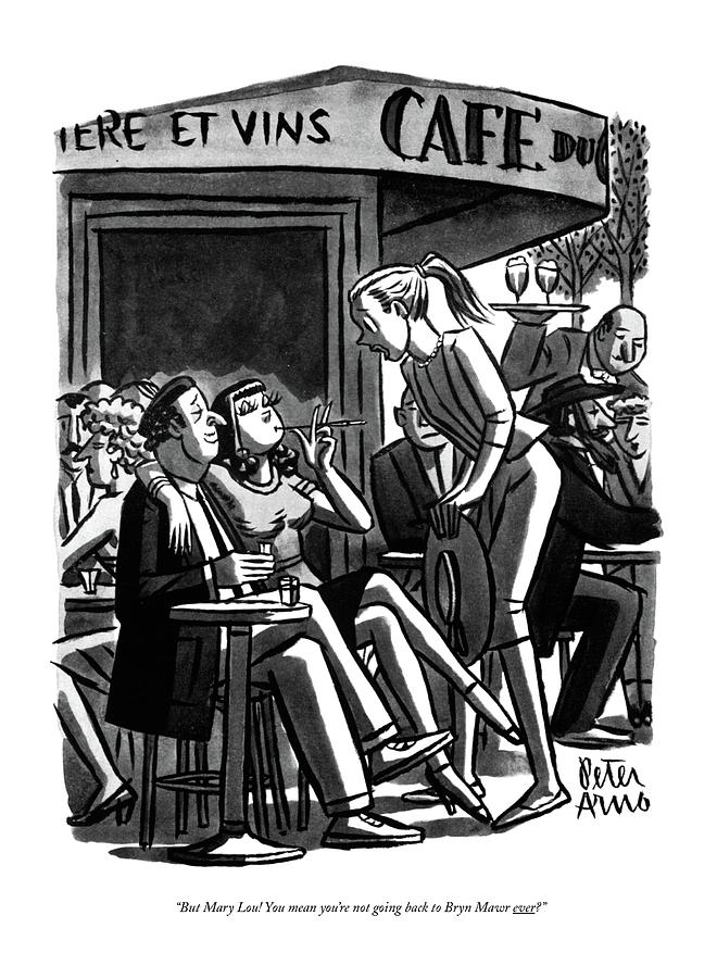 But Mary Lou! You Mean Youre Not Going Back Drawing by Peter Arno