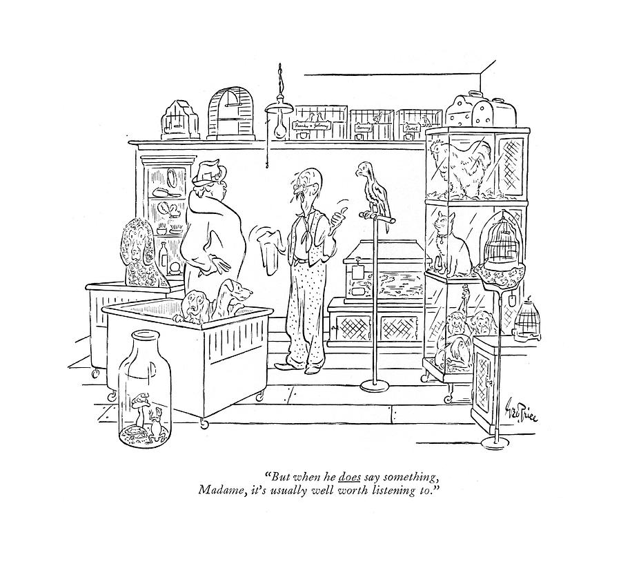 But When He Does Say Something Drawing by George Price