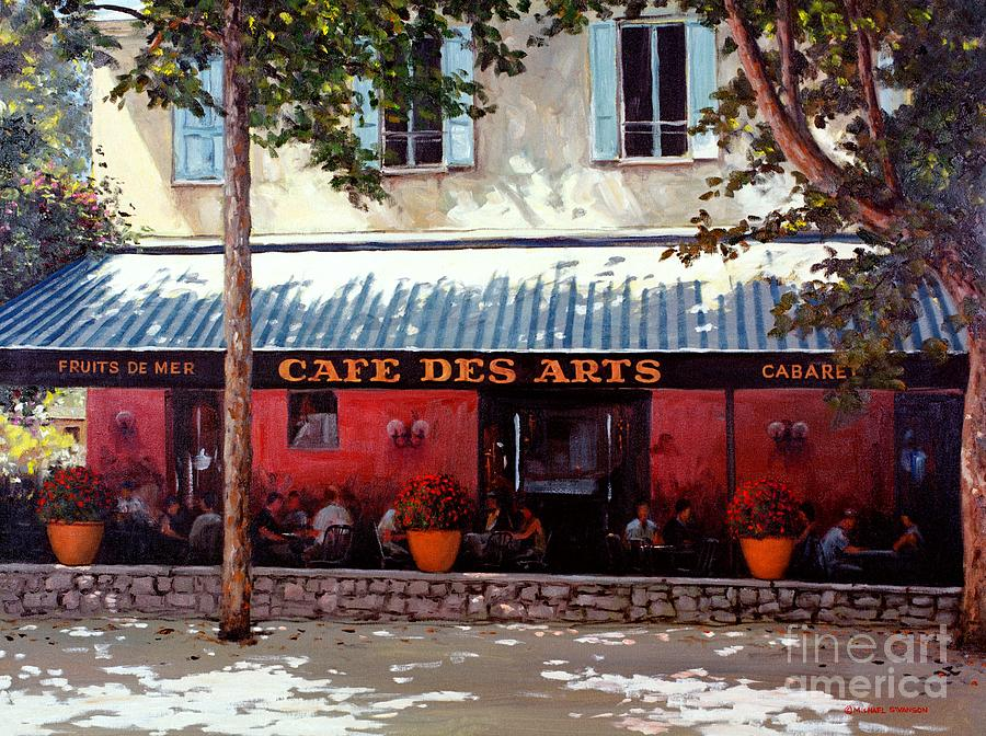 Restaurant Painting - Cafe Des Arts   by Michael Swanson
