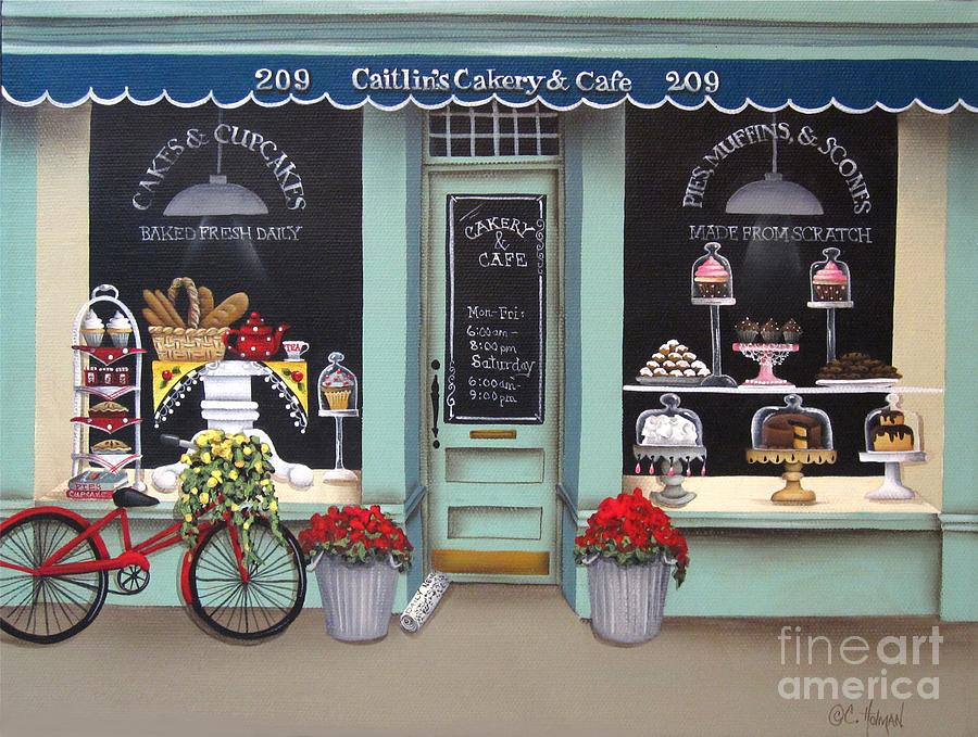 Art Painting - Caitlins Cakery And Cafe by Catherine Holman