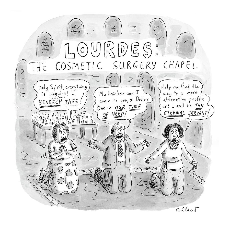 Captionless: Lourdes: The Cosmetic Surgery Chapel Drawing by Roz Chast