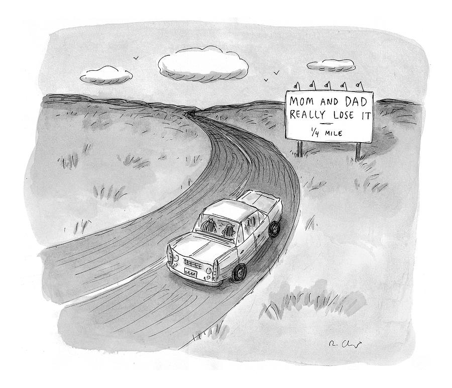 Captionless mom And Dad Really Lose It  -  1/4 Drawing by Roz Chast